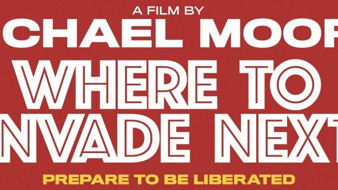 Filmrecension where to invade next av michael moore
